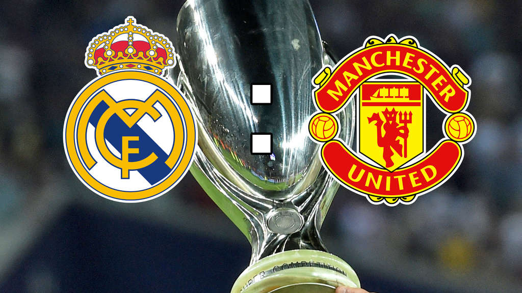 UEFA Supercup, Live-Ticker Real Madrid - Manchester United